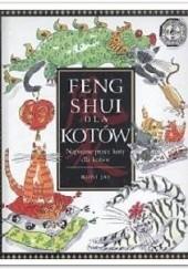 Okładka książki Feng shui dla kotów: Napisane przez koty, dla kotów Roni Jay