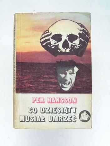 Okładka książki Co dziesiąty musiał umrzeć : o konwojach morskich podczas drugiej wojny światowej Per Hansson