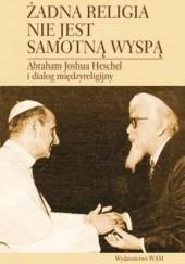 Okładka książki Żadna religia nie jest samotną wyspą. Abraham Joshua Heschel i dialog międzyreligijny Byron L. Sherwin,Harold Kasimow