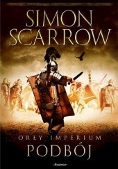 Okładka książki Orły Imperium: Podbój Simon Scarrow