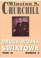 Okładka książki Druga Wojna Światowa. Tom III. Księga 2 Winston Churchill