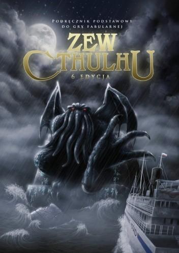 Okładka książki Zew Cthulhu 6.0 Sandy Petersen,Lynn Willis