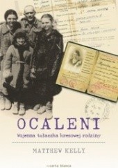 Okładka książki Ocaleni. Wojenna tułaczka kresowej rodziny