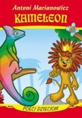 Okładka książki Kameleon Antoni Marianowicz