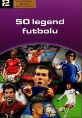 Okładka książki 50 legend futbolu praca zbiorowa