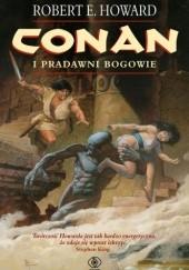 Okładka książki Conan i pradawni bogowie Robert E. Howard