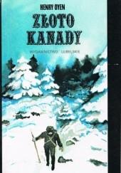 Okładka książki Złoto Kanady Henry Oyen