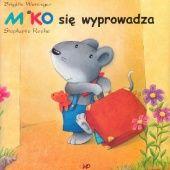 Okładka książki Miko się wyprowadza Brigitte Weninger