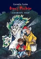 Okładka książki Łowcy Duchów. Lodowaty Trop Cornelia Funke