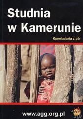Okładka książki Studnia w Kamerunie: Opowiadania z gór praca zbiorowa,Roman Abramczuk