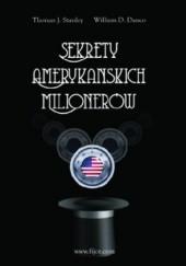 Okładka książki Sekrety amerykańskich milionerów William D. Danko,Thomas J. Stanley