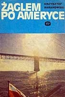 Okładka książki Żaglem po Ameryce Krzysztof Tadeusz Baranowski