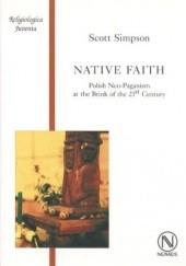 Okładka książki Native Faith. Polish Neo-Paganism at the Brink of the 21st Century