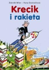Okładka książki Krecik i Rakieta Hana Doskocilova,Zdeněk Miler