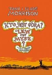 Okładka książki Kto jest górą? Lew czy Mysz? Toni Morrison,Slade Morrison
