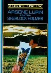 Okładka książki Arsène Lupin kontra Sherlock Holmes Maurice Leblanc