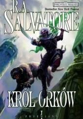 Okładka książki Król Orków Robert Anthony Salvatore
