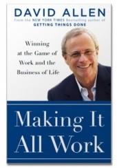 Okładka książki Making It All Work David Allen