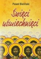 Okładka książki Święci uśmiechnięci Paweł Bieliński