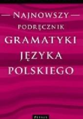 Okładka książki Najnowszy podręcznik gramatyki języka polskiego Edward Polański