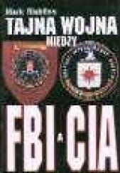 Okładka książki Tajna wojna między FBI a CIA Mark Riebling