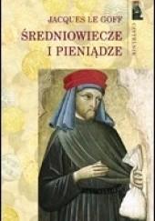 Okładka książki Średniowiecze i pieniądze Jacques Le Goff