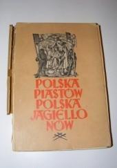 Okładka książki Polska Piastów Polska Jagiellonów Zygmunt Wojciechowski,Maria Wojciechowska