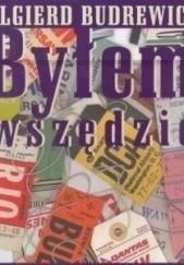 Okładka książki Byłem wszędzie Olgierd Budrewicz