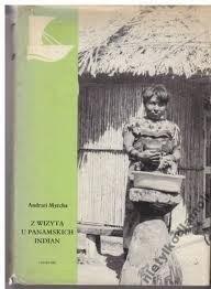 Okładka książki Z wizytą u panamskich indian Andrzej Myrcha