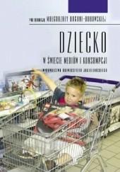 Okładka książki Dziecko w świecie mediów i konsumpcji