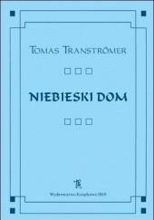 Okładka książki Niebieski dom Tomas Tranströmer