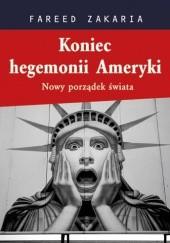 Okładka książki Koniec hegemonii Ameryki Fareed Zakaria