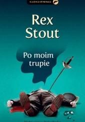 Okładka książki Po moim trupie Rex Stout
