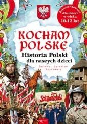 Okładka książki Historia Polski dla naszych dzieci Jarosław Szarek,Joanna Wieliczka-Szarkowa