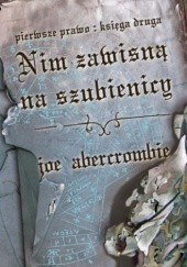 Okładka książki Nim zawisną na szubienicy Joe Abercrombie