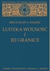 Okładka książki Ludzka wolność i jej granice Mieczysław Albert Krąpiec OP
