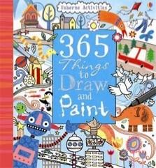 Okładka książki 365 things to draw and paint Fiona Watt