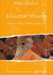Okładka książki Klasztor Shaolin. Historia, religia i chińskie sztuki walki