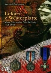 Okładka książki Lekarz z Westerplatte. Major Mieczysław Mikołaj Słaby 1905-1948 Krzysztof Zajączkowski