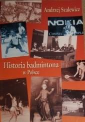Okładka książki Historia badmintona w Polsce Andrzej Szalewicz