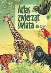 Okładka książki Atlas zwierząt świata dla dzieci Edyta Wygonik-Barzyk