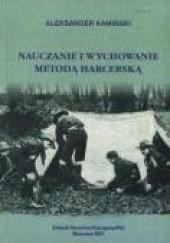 Okładka książki Nauczanie i wychowanie metodą harcerską Aleksander Kamiński