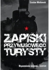 Okładka książki Zapiski przymusowego turysty Czesław Młotkowski