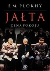 Okładka książki Jałta. Cena pokoju Serhii Plokhy