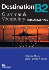 Okładka książki Destination B2 Grammar and Vocabulary. Students Book Malcolm Mann,Steve Taylore-Knowles