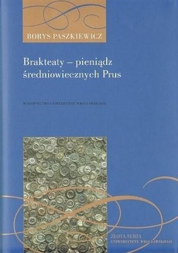 Okładka książki Brakteaty pieniądz średniowiecznych Prus Borys Paszkiewicz