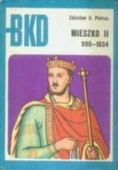 Okładka książki Mieszko II. 990-1034 Zdzisław Stanisław Pietras