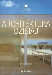 Okładka książki Architektura dzisiaj Philip Jodidio