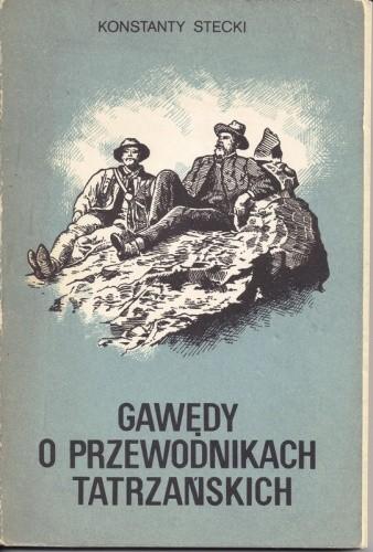 Okładka książki Gawędy o przewodnikach tatrzańskich