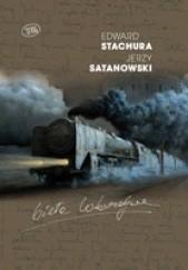 Okładka książki Biała lokomotywa Edward Stachura,Jerzy Satanowski